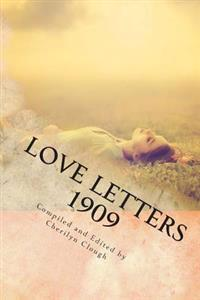 Love Letters 1909: : A Long Distance Romance Through the Mail