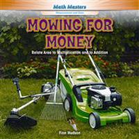 Mowing for Money: Relate Area to Multiplication and to Addition