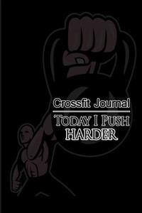Crossfit Journal: Today I Push Harder