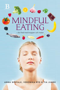 Mindful Eating : slut fred med kroppen och maten