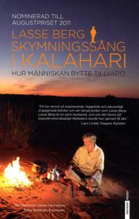 Skymningssång i Kalahari : Hur människan bytte tillvaro