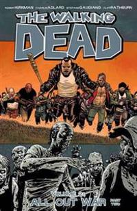 The Walking Dead: Volume 21 Part 2 All Out War