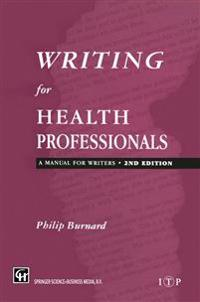 Writing for Health Professionals: A Manual for Writers