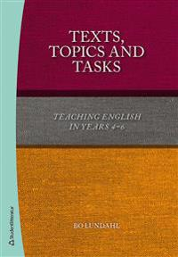 Texts, Topics and Tasks: Teaching English in Years 4-6