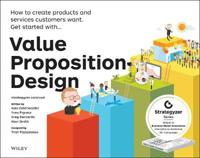 Value Proposition Design: How to Make Stuff People Want