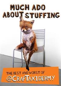 Much Ado About Stuffing