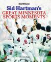 Sid Hartman's Great Minnesota Sports Moments