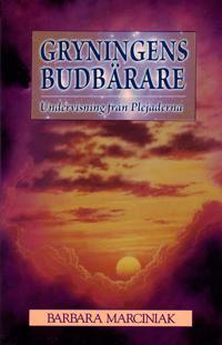 Gryningens budbärare : undervisning från Plejaderna