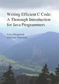 Writing efficient C code : a thorough introduction for Java programmers