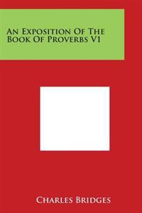 An Exposition of the Book of Proverbs V1