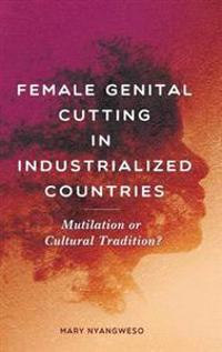 Female Genital Cutting in Industrialized Countries