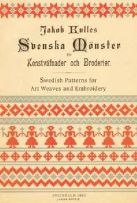 Svenska mönster för Konstväfnader och Broderier / Swedish patterns for art weaves and embroidery