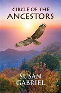Circle of the Ancestors a Native American Hero S Journey