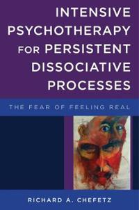 Intensive Psychotherapy for Persistent Dissociative Processes