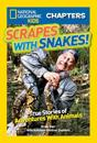 Scrapes with Snakes: True Stories of Adventures with Animals