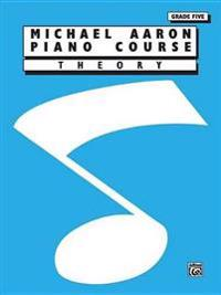 Michael Aaron Piano Course Theory: Grade 5