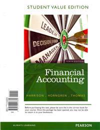 Financial Accounting, Student Value Edition Plus New Myaccountinglab with Pearson Etext -- Access Card Package