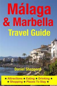Malaga & Marbella Travel Guide: Attractions, Eating, Drinking, Shopping & Places to Stay