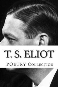 T. S. Eliot, Poetry Collection