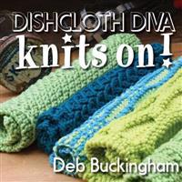 Dishcloth Diva Knits On!
