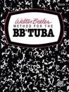 Walter Beeler Method for the BB-Flat Tuba, Bk 1