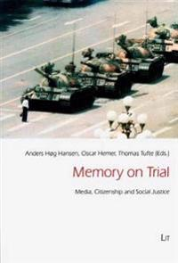 Memory on Trial: Media, Citizenship and Social Justice
