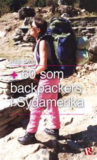 Plus 60 som backpackers i Sydamerika
