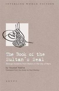 Book of the Sultan's Seal Strange Incidents from History in the City of Mars