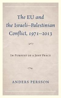 The EU and the Israeli-Palestinian Conflict 1971-2013