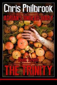 The Trinity: Adrian' Undead Diary Book Seven