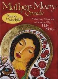 Mother Mary Oracle: Protection, Miracles & Grace of the Holy Mother [With Booklet]