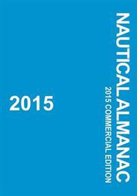 2015 Nautical Almanac: 2015 Commercial Edition