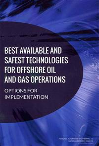 Best Available and Safest Technologies for Offshore Oil and Gas Operations