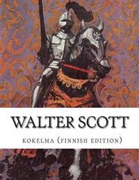 Walter Scott, Kokoelma (Finnish Edition)