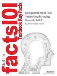 Studyguide for How to Think Straight about Psychology by Stanovich, Keith E., ISBN 9780205914128