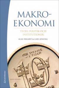 Makroekonomi : Teori, politik och institutioner