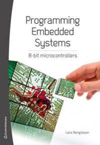 Programming embedded systems : 8-bit microcontrollers