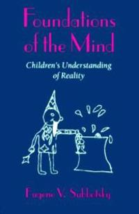 Foundations of the Mind: Children's Understanding of Reality