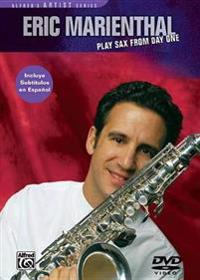 Eric Marienthal -- Play Sax from Day One: A Step-By-Step Approach, DVD