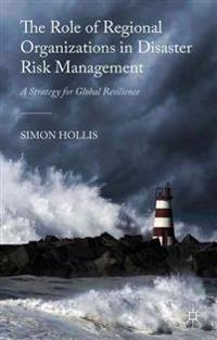 The Role of Regional Organizations in Disaster Risk Management