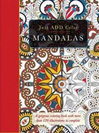 Mandalas: Gorgeous Coloring Books with More Than 120 Illustrations to Complete