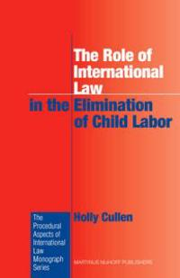 The Role of International Law in the Elimination of Child Labor