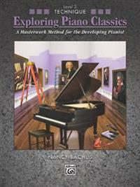 Exploring Piano Classics Technique, Bk 3: A Masterwork Method for the Developing Pianist