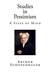 Studies in Pessimism: A State of Mind