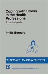 Coping with Stress in the Health Professions: A Practical Guide
