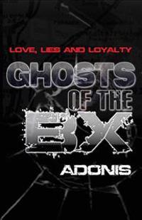 Ghosts of the Bx: (Love, Lies and Loyalty)