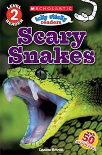 Scholastic Reader Level 2: Icky Sticky Readers: Scary Snakes