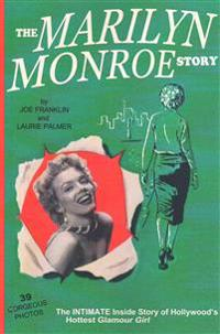The Marilyn Monroe Story: : The Intimate Inside Story of Hollywood's Hottest Glamour Girl.