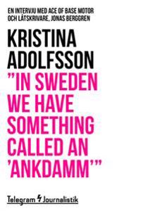 """In Sweden we have something called an 'ankdamm'"""