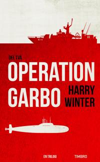 Operation Garbo 2 En trilogi